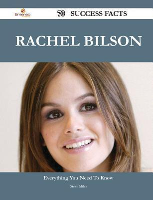 Rachel Bilson 70 Success Facts - Everything You Need to Know about Rachel Bilson  by  Steve Miles