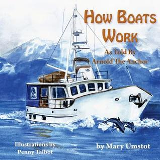 How Boats Work Mary Umstot