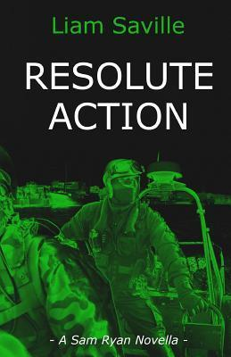 Resolute Action  by  MR Liam Saville