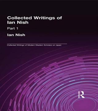 Ian Nish - Collected Writings  by  Ian Nish
