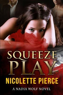 Squeeze Play  by  Nicolette Pierce