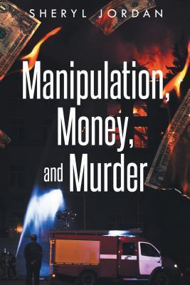 Manipulation, Money, and Murder  by  Sheryl Jordan