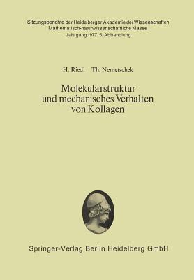 Molekularstruktur Und Mechanisches Verhalten Von Kollagen  by  Hans Riedl
