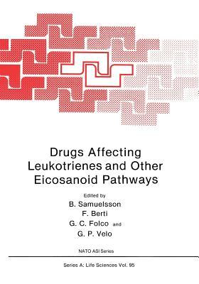 Drugs Affecting Leukotrienes and Other Eicosanoid Pathways G Velo