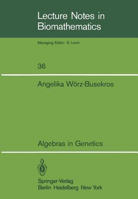Algebras in Genetics  by  Angelika Warz-Busekros