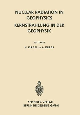 Nuclear Radiation in Geophysics / Kernstrahlung in Der Geophysik Hans Israel