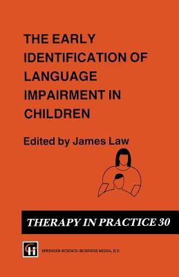 The Early Identification Of Language Impairment In Children  by  James Christopher Law