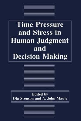 Time Pressure and Stress in Human Judgment and Decision Making O. Svenson