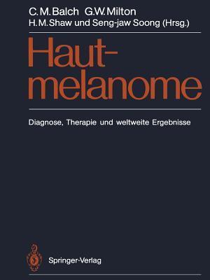 Hautmelanome: Diagnose, Therapie Und Weltweite Ergebnisse Charles M. Balch