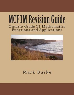 McR3u Revision Guide: Ontario Grade 11 Academic Functions  by  Mark Burke