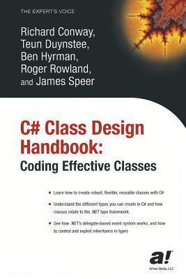 C# Class Design Handbook: Coding Effective Classes  by  Richard Conway