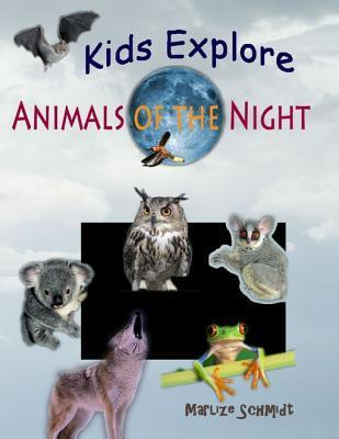 Kids Explore: Animals of the Night  by  Marlize Schmidt