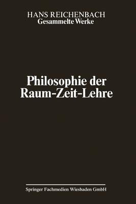 Philosophie Der Raum-Zeit-Lehre  by  Hans Reichenbach