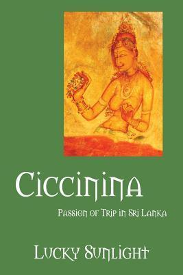 Ciccinina: Passion of Trip in Sri Lanka Lucky Sunlight
