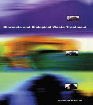 Biowaste and Biological Waste Treatment Gareth Evans
