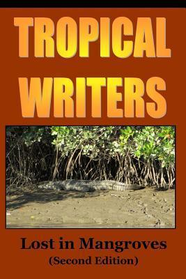 Lost in Mangroves  by  Tropical Writers Inc