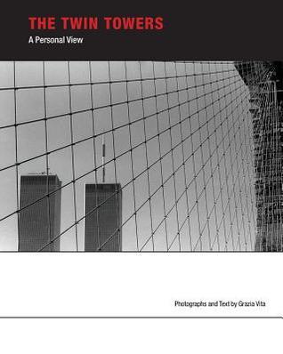 The Twin Towers: A Personal View Grazia Vita