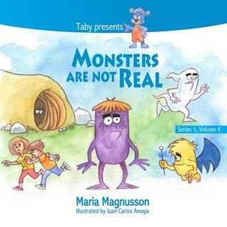 Monsters Are Not Real  by  Maria Magnusson