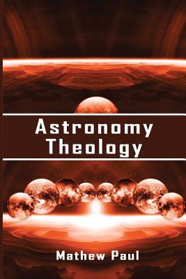 Astronomy Theology Mathew Paul