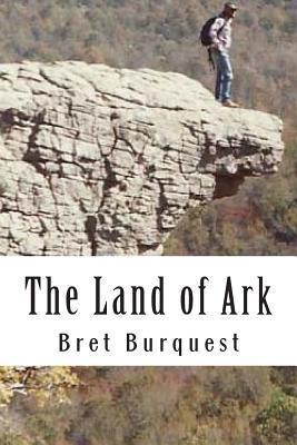 The Land of Ark Bret Burquest