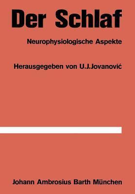 Der Schlaf: Neurophysiologische Aspekte  by  U.J. Jovanovic