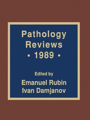 Pathology Reviews . 1989 Emanuel Rubin