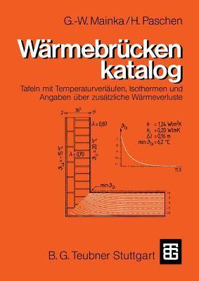 Warmebruckenkatalog: Tafeln Mit Temperaturverlaufen, Isothermen Und Angaben Uber Zusatzliche Warmeverluste  by  Georg-Wilhelm Mainka