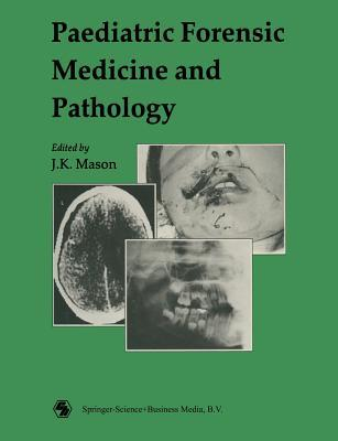 Paediatric Forensic Med & Path J.K. Mason