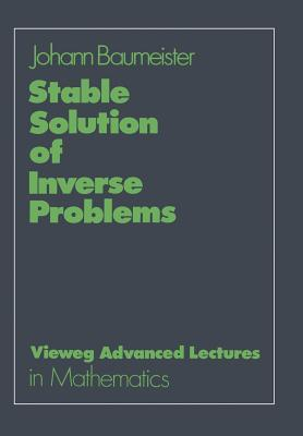 Stable Solution of Inverse Problems  by  Johann Baumeister