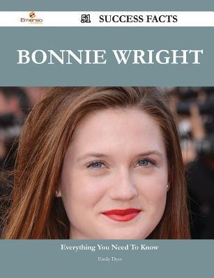 Bonnie Wright 51 Success Facts - Everything You Need to Know about Bonnie Wright  by  Emily Dyer