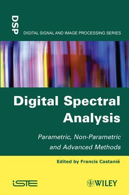 Digital Spectral Analysis: Parametric, Non-Parametric and Advanced Methods  by  Francis Castani?