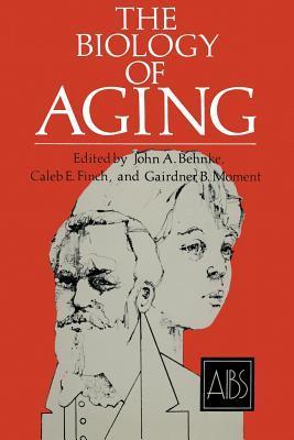The Biology of Aging  by  John A. Behnke