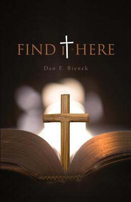 Find It Here  by  Dan Bienek