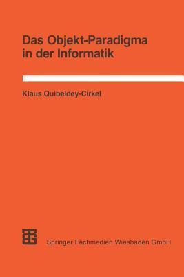Das Objekt-Paradigma in Der Informatik  by  Klaus Quibeldey-Cirkel
