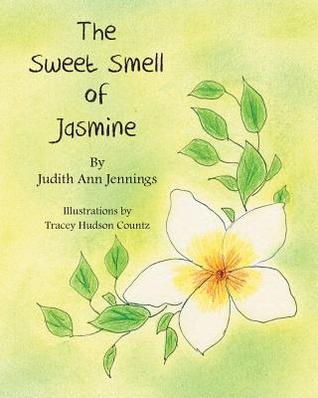 The Sweet Smell of Jasmine  by  Judith Ann Jennings