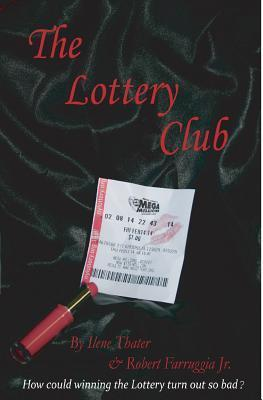 The Lottery Club  by  Ilene Thater