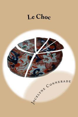 Le Choc: Contes Initiatiques Jocelyne Connerade