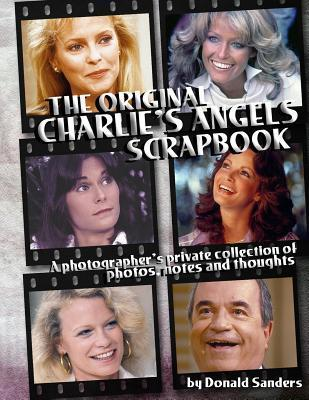 The Original Charlies Angels Scrapbook  by  Donald Sanders