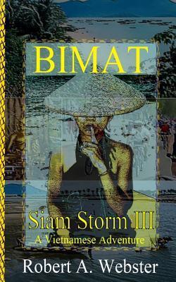 Bimat: A Vietnamese Adventure  by  Robert A. Webster