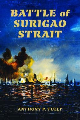 Battle of Surigao Strait Battle of Surigao Strait  by  Anthony Tully