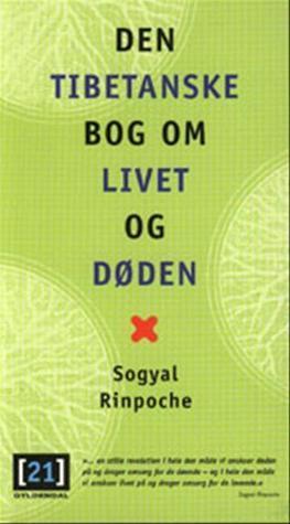 Den tibetanske bog om livet og døden  by  Sogyal Rinpoche