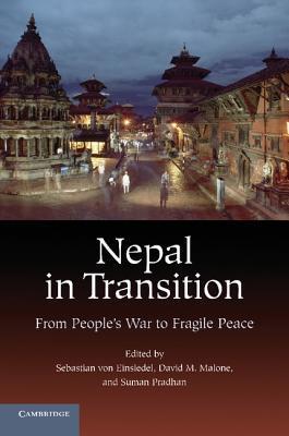 Nepal in Transition Sebastian Von Einsiedel