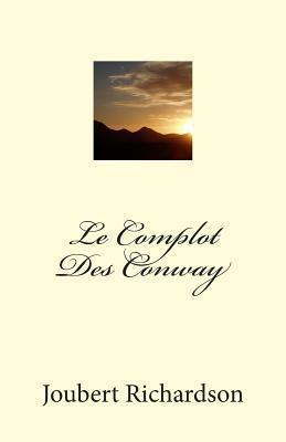 Le Complot Des Conway Joubert Richardson