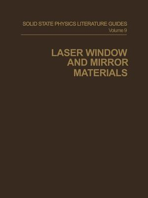 Laser Window and Mirror Materials  by  G.C. Battle