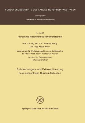 Richtwertvorgabe Und Externoptimierung Beim Spitzenlosen Durchlaufschleifen  by  Wilfried König