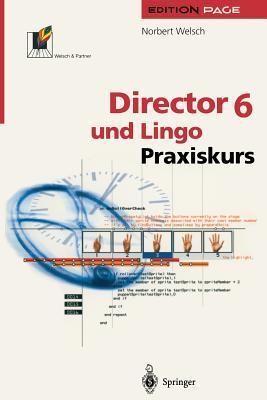 Director 6 und Lingo: Praxiskurs  by  Norbert Welsch