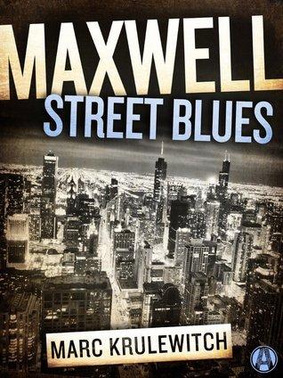 Maxwell Street Blues (Jules Landau Mysteries,#1)  by  Marc Krulewitch