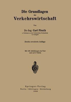 Die Grundlagen Der Verkehrswirtschaft  by  C. Pirath