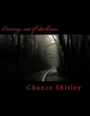 Coming Out of Darkness Chance a Shirley