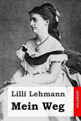 Mein Weg  by  Lilli Lehmann